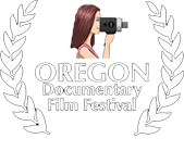 OREGON DOCUMENTARY FILM FESTIVAL